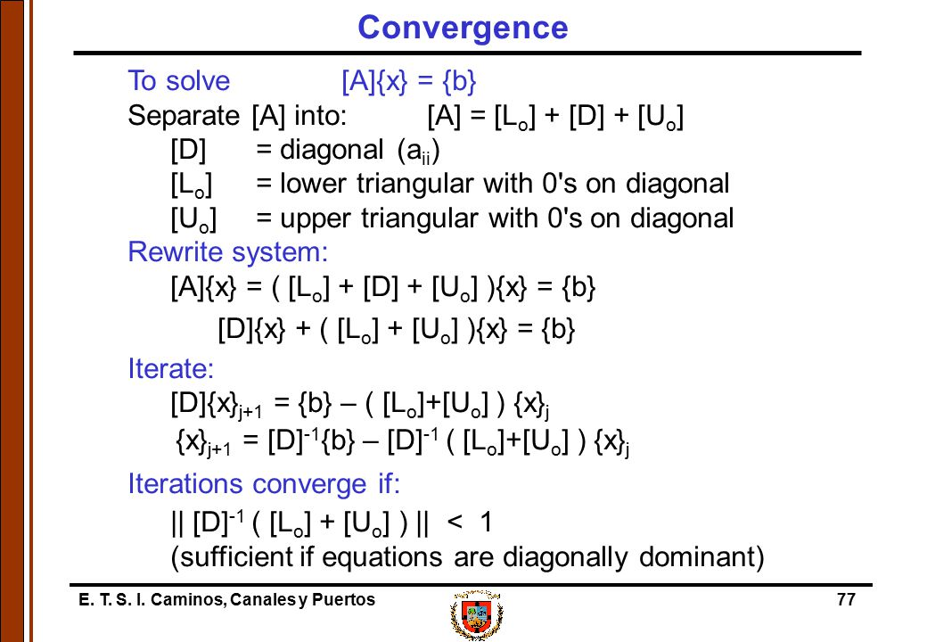 Convergence To solve [A]{x} = {b}